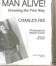 MAN ALIVE  HARDBACK BOOK*  DRESSING THE FREE WAY* CHARLES HIX* 1984S