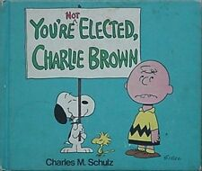 1973 PEANUTS BOOK (YOU'RE NOT ELECTED CHARLIE BROWN