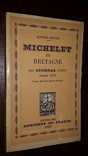 MICHELET EN BRETAGNE - Journal inédit d'août 1831 - A. Dupouy 1947 - Ex. Num.