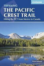 The Pacific Crest Trail: Hiking the PCT from Mexico to Canada (Paperback or Soft