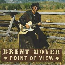 Brent Moyer point of view CD NUOVO/country/Singer-CANTAUTORI
