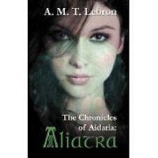 NEW HTF!! The Chronicles of Aidaria: Aliatra by A. M.T. Lebron 9781616674052