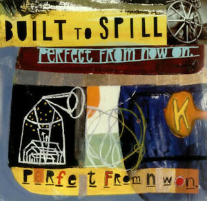 Perfect From Now On - Built To Spill (2007, Vinyl NEUF)