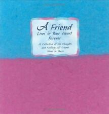 A Friend Lives in Your Heart Forever: A Collection Friend Poems