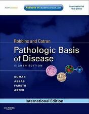 Robbins and Cotran's Pathologic Basis of Disease by Vinay Kumar (2010,...