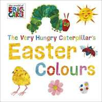 The Very Hungry Caterpillar's Easter Colours (World of Eric Carle), Carle, Eric,
