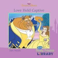 "Disney ""Beauty and the Beast"": Love Held Captive, Walt Disney, Very Good Book"