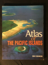 Atlas of the Pacific Islands by Max Quanchi (2003, Paperback)
