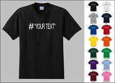 """# """"YOUR TEXT"""" Hashtag Custom Personalized Social Networks Apps Funny T-shirt"""