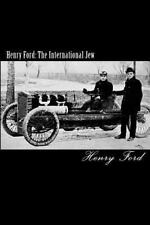 Henry Ford: The International Jew: By Henry Ford