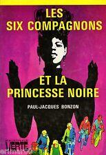 Les Six Compagnons et la princesse noire // P-J. BONZON // Bibliothèque Verte