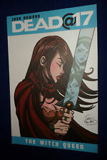 Dead@17 Volume 6: The Witch Queen by Josh Howard | B/New  PB, 2011