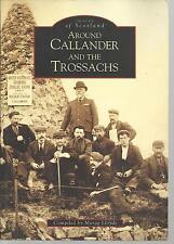 Around Callander & Trossachs, Morag Lloyds. Local History - Nostalgia, Scotland.
