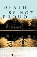 Death Be Not Proud: By Gunther, John J.