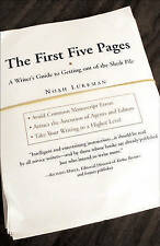 The First Five Pages: a Writer's Guide for Staying out of the Rejection Pile (A