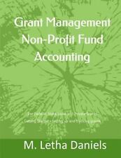 Grant Management Non-Profit Fund Accounting : For Federal, State, Local and P...