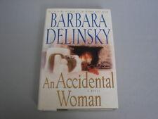 Barbara Delinsky AN ACCIDENTAL WOMAN 1st Edition Like New