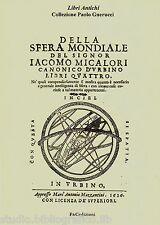 Della sfera mondiale libri quattro.... Micalori anastatica 1626 cenni telescopio