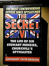 Secret Servant : The Life of Sir Stewart Menzies, Churchill's Spymaste-ExLibrary