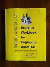 EXERCISE WORKBOOK FOR BEGINNING AUTOCAD 2000 2001 LT Cheryl Shrock L@@K WOW!!!