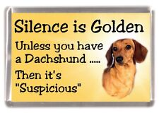 """Dachshund Smooth Haired Dog Fridge Magnet """"Silence is Golden...."""" by Starprint"""