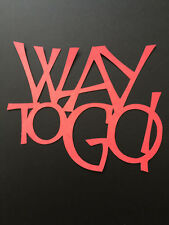 A Title/Sign 'Way to Go' for Party Wall, Door or Table Decoration, Scrapbooking