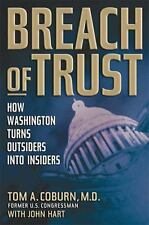 Breach of Trust: How Washington Turns Outsiders into Insiders by John Hart...