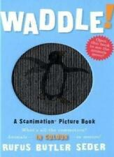 Waddle! (Scanimation Books),Rufus Butler Seder
