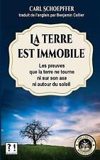 La Terre Est Immobile : Le Preuves Que la Terre Ne Tourne ni Sur Son Axe, ni...