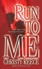 Run to Me: A Novel (Last Chance Rescue) Reece, Christy Mass Market Paperback