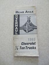 1963 Chevrolet 1/2 ton trucks rear axle service booklet - Chev