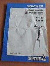 Wacker Druckluft Hammer LH 20 19 Betriebsanleitung Ersatzteilliste 1986