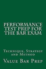 Performance Test Prep for the Bar Exam : Technique, Strategy and Method by...