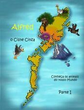 Alfredo, o Cisne Cinza: Alfredo, o Cisne Cinza - Conheça Os Animais Do Nosso...