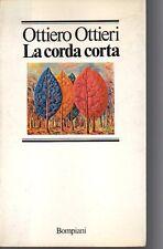 X33 La corda corta - Ottiero Ottieri - Bompiani 1978