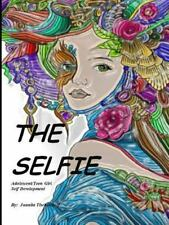 The Selfie : Adolescence/Teen Girl Self Development (2015, Paperback)