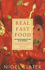 Real Fast Food: 350 Recipes Ready-to-Eat in 30 Minutes, Nigel Slater | Paperback