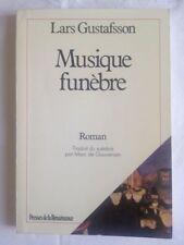Musique funèbre de Lars Gustafsson. Roman traduit du suédois par M. de Gouvenain