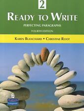 Ready to Write 2 : Perfecting Paragraphs by Karen Blanchard, Christine Root...
