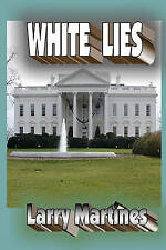USED (LN) White Lies: Government Cover-Up by Larry Martines