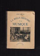 La belle histoire de la musique José Bruyr Corréa Paris REF E36