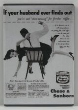 """If Your Husband Ever Finds Out""  2 x 3 Fridge Magnet. Vintage Sexist Coffee Ad"