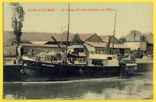 cpa 27 - PONT AUDEMER (Eure) Le BATEAU du HAVRE de DELAUNEY à TABOUREUX de ROUEN