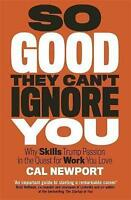 NEW So Good They Can't Ignore You By Cal Newport Paperback Free Shipping