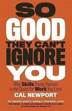 So Good They Can't Ignore You by Cal Newport (Paperback, 2016)