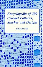 Encyclopedia of 300 Crochet Patterns, Stitches, and Designs by Doris M. Smith