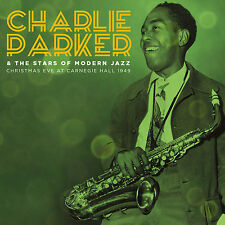 CHARLIE PARKER & FRIENDS - Christmas Eve At Carnegie Hall 1949. New CD + Sealed