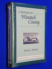NEW! Wasatch County Utah History 1st Edition Centennial HCDJ Hardcover SEALED!