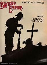 THE BRITISH EMPIRE Magazine Issue 67 - The War Overseas 1914-18