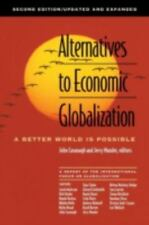 Alternatives to Economic Globalization: A Better World Is Possible (Paperback or